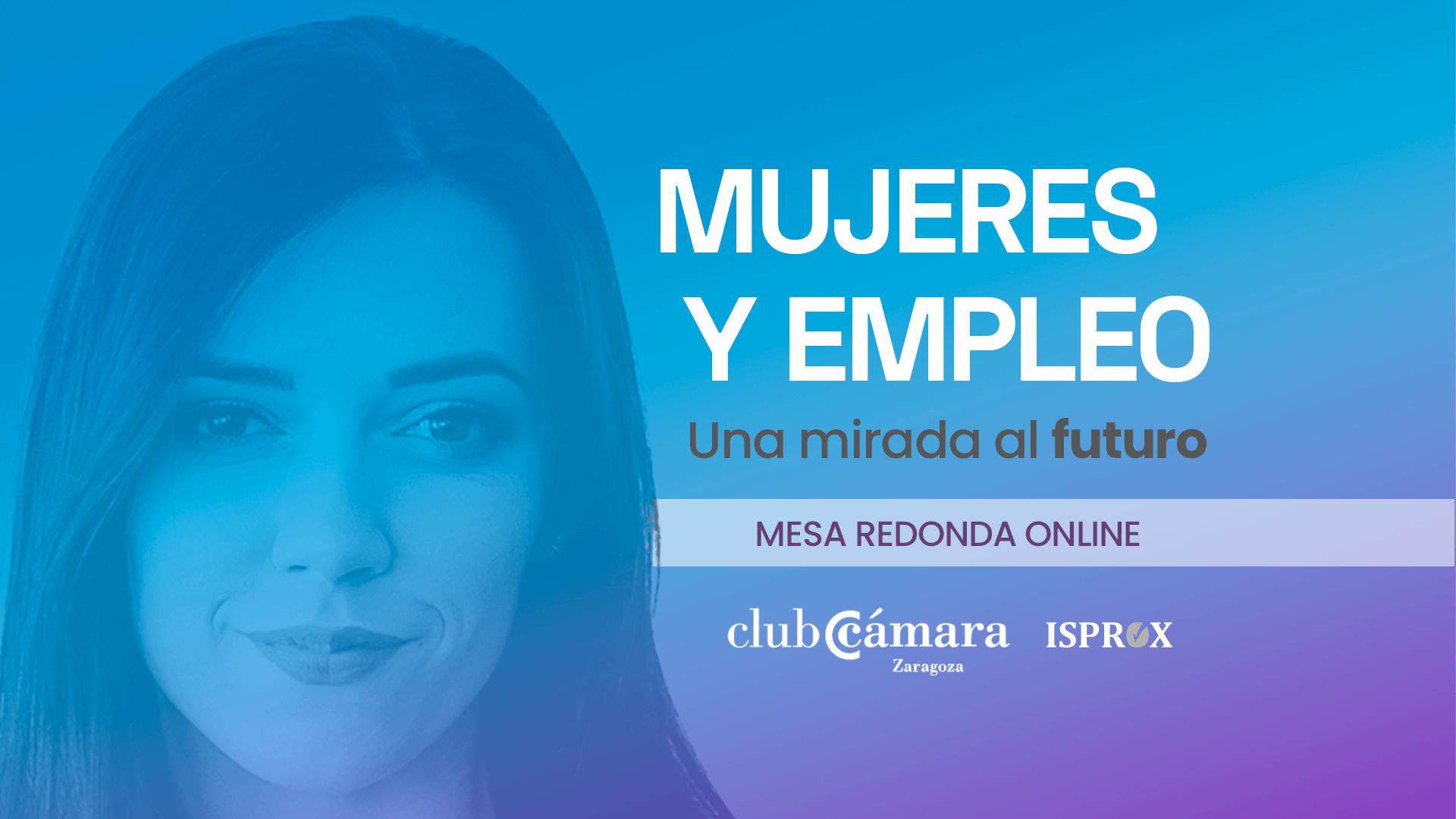 Banner del evento Mujeres y Empleo organizado por ISPROX y la Cámara de Comercio de Zaragoza.
